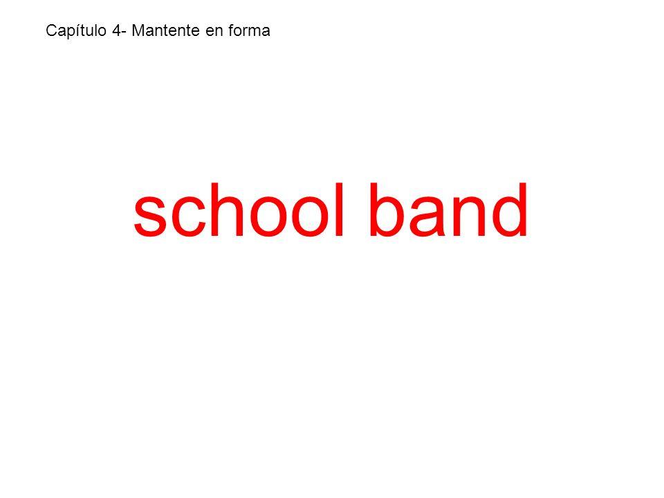 school band Capítulo 4- Mantente en forma