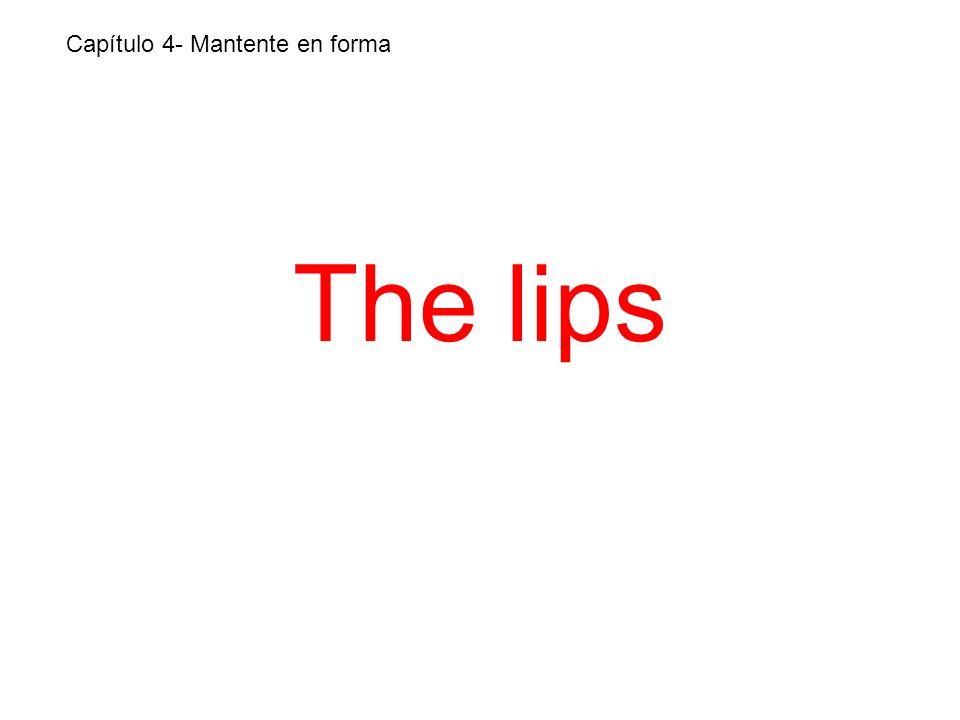 The lips Capítulo 4- Mantente en forma