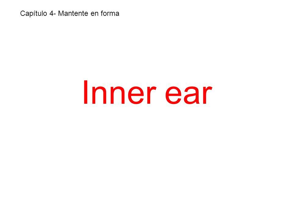 Inner ear Capítulo 4- Mantente en forma