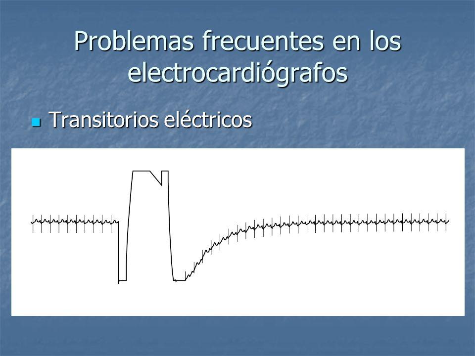 Problemas frecuentes en los electrocardiógrafos Transitorios eléctricos Transitorios eléctricos