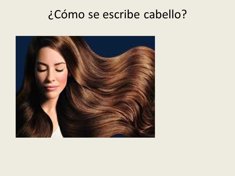 ¿Cómo se escribe cabello?