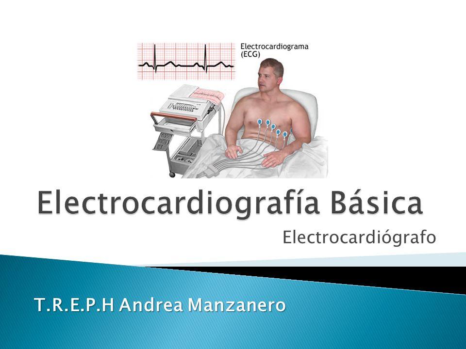 Electrocardiógrafo T.R.E.P.H Andrea Manzanero