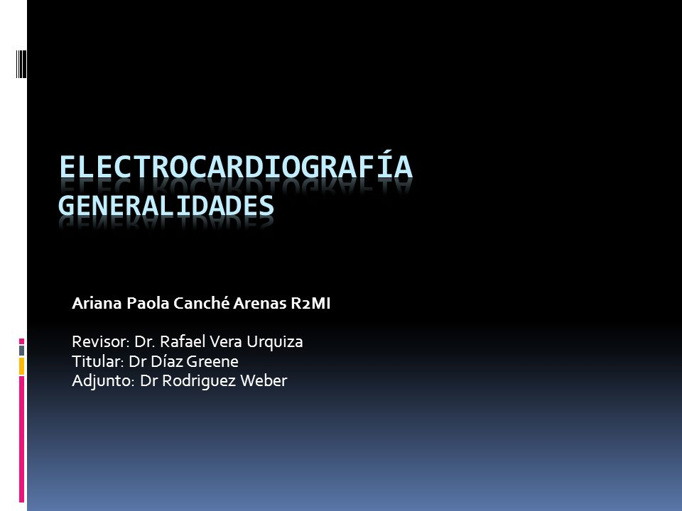 Ariana Paola Canché Arenas R2MI Revisor: Dr. Rafael Vera Urquiza Titular: Dr Díaz Greene Adjunto: Dr Rodriguez Weber