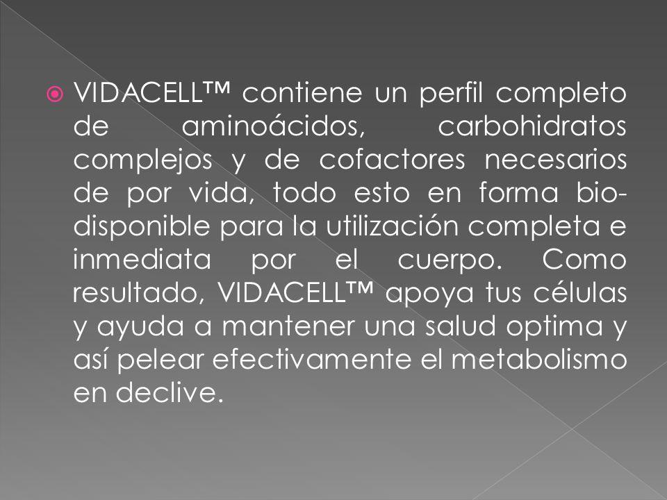 VIDACELL contiene un perfil completo de aminoácidos, carbohidratos complejos y de cofactores necesarios de por vida, todo esto en forma bio- disponibl