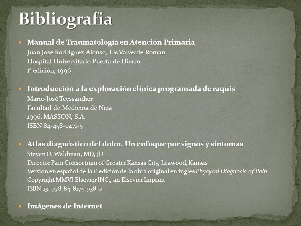 Manual de Traumatología en Atención Primaria Juan José Rodriguez Alonso, Lis Valverde Roman Hospital Universitario Puerta de Hierro 1ª edición, 1996 I