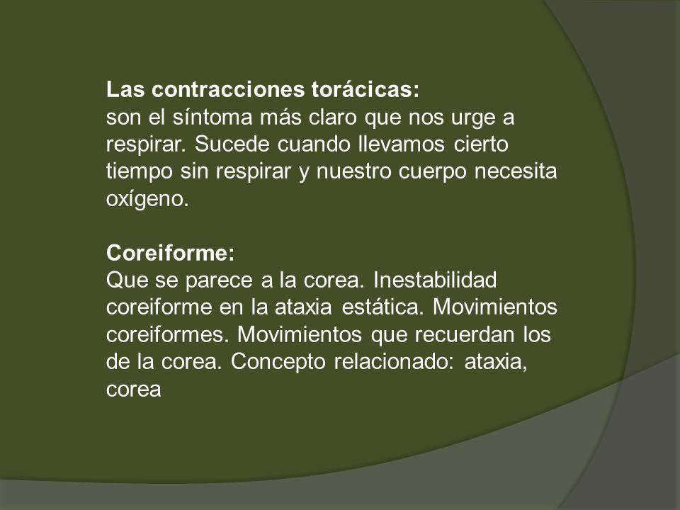 Las contracciones torácicas: son el síntoma más claro que nos urge a respirar. Sucede cuando llevamos cierto tiempo sin respirar y nuestro cuerpo nece