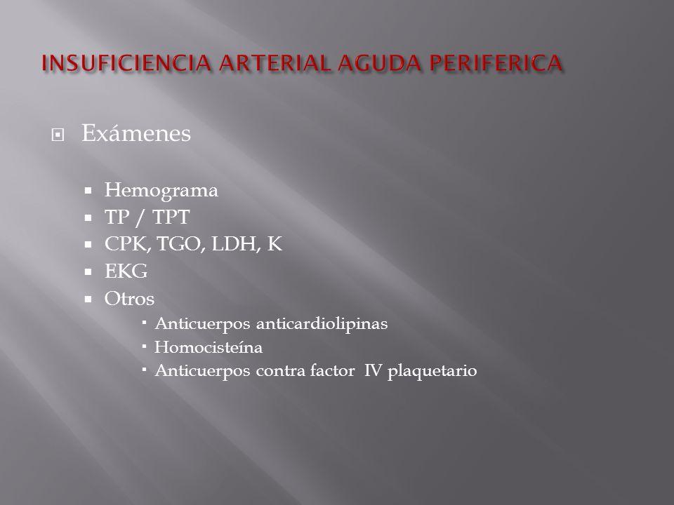 Exámenes Hemograma TP / TPT CPK, TGO, LDH, K EKG Otros Anticuerpos anticardiolipinas Homocisteína Anticuerpos contra factor IV plaquetario