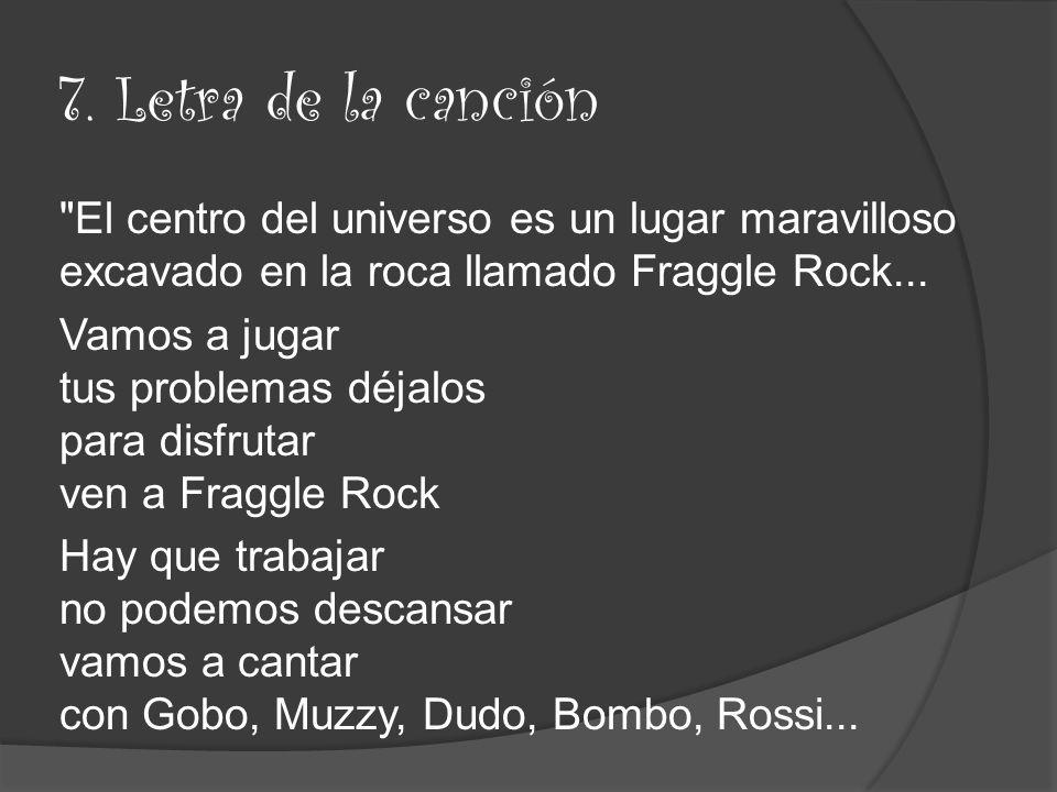 8.Recursos Canción Fraggle rock interpretada por El hombre linterna.