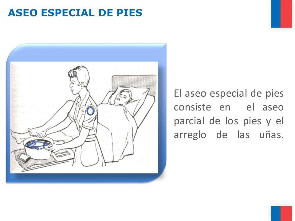 El aseo especial de pies consiste en el aseo parcial de los pies y el arreglo de las uñas. ASEO ESPECIAL DE PIES