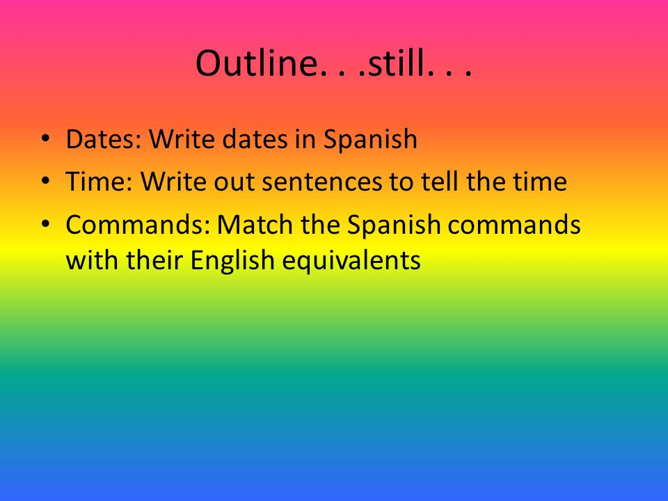 Write the English for: 1.Siéntense. 2. Abren los libros 3.