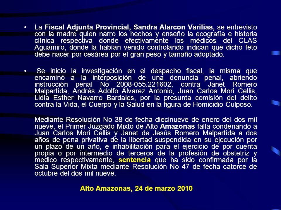 La Fiscal Adjunta Provincial, Sandra Alarcon Varilias, se entrevisto con la madre quien narro los hechos y enseño la ecografía e historia clínica resp