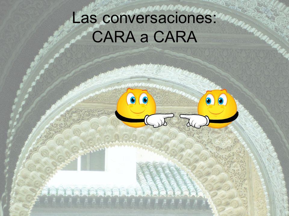 Las conversaciones: CARA a CARA