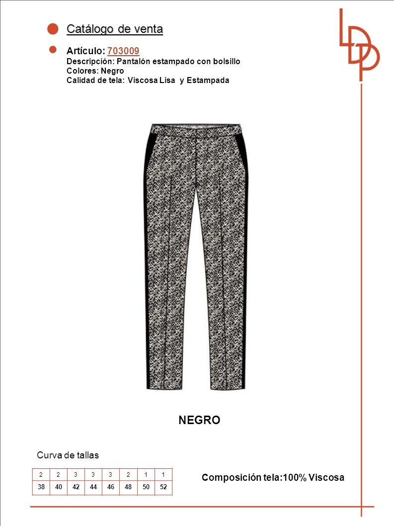 Catálogo de venta Artículo: 703009 Descripción: Pantalón estampado con bolsillo Colores: Negro Calidad de tela: Viscosa Lisa y Estampada Curva de tallas Composición tela:100% Viscosa NEGRO 22333211 3840424446485052
