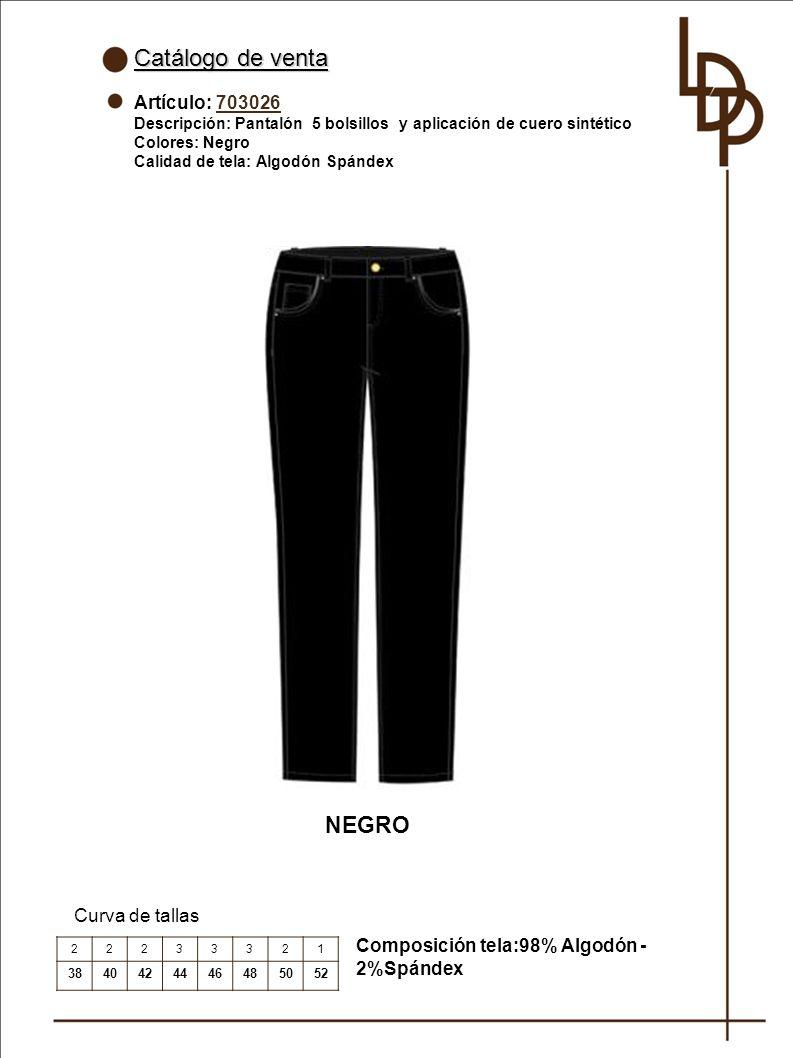 Catálogo de venta Artículo: 703026 Descripción: Pantalón 5 bolsillos y aplicación de cuero sintético Colores: Negro Calidad de tela: Algodón Spándex Curva de tallas NEGRO 22233321 3840424446485052 Composición tela:98% Algodón - 2%Spándex