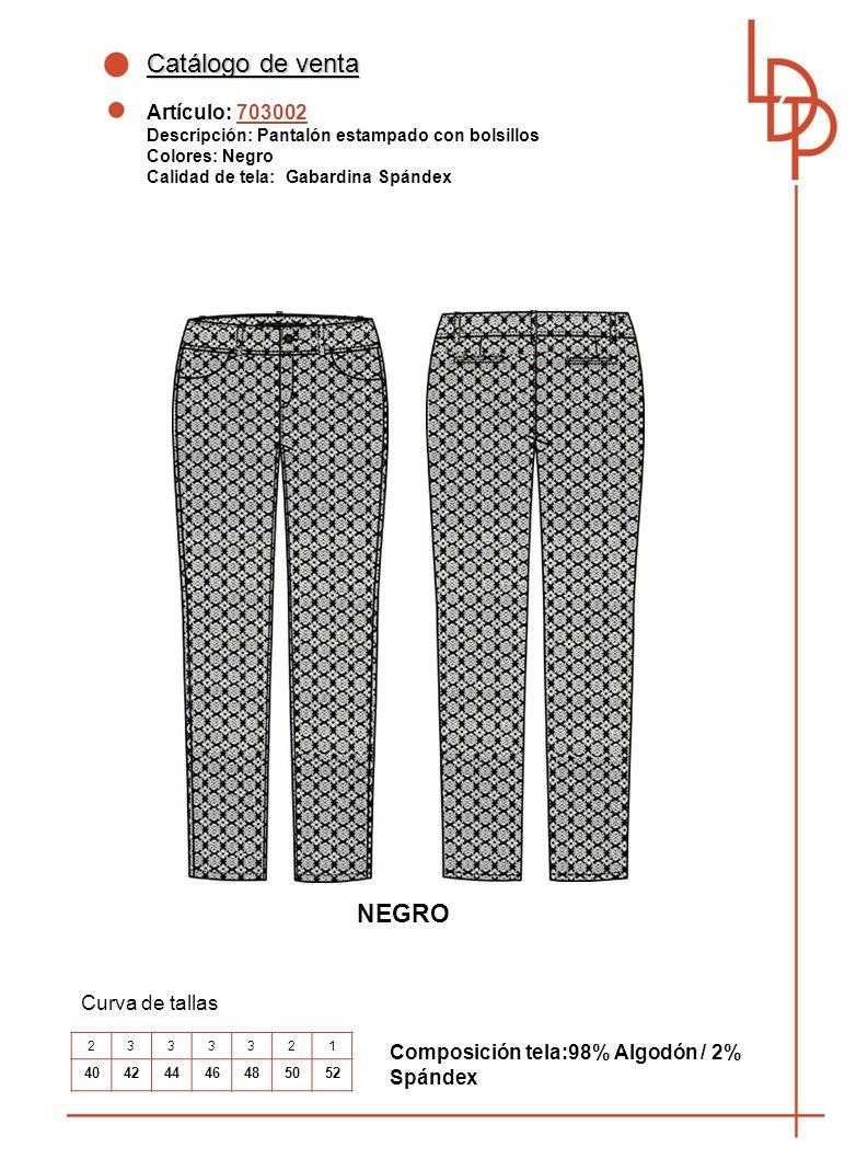 Catálogo de venta Artículo: 703002 Descripción: Pantalón estampado con bolsillos Colores: Negro Calidad de tela: Gabardina Spándex Curva de tallas Composición tela:98% Algodón / 2% Spándex 2333321 40424446485052 NEGRO