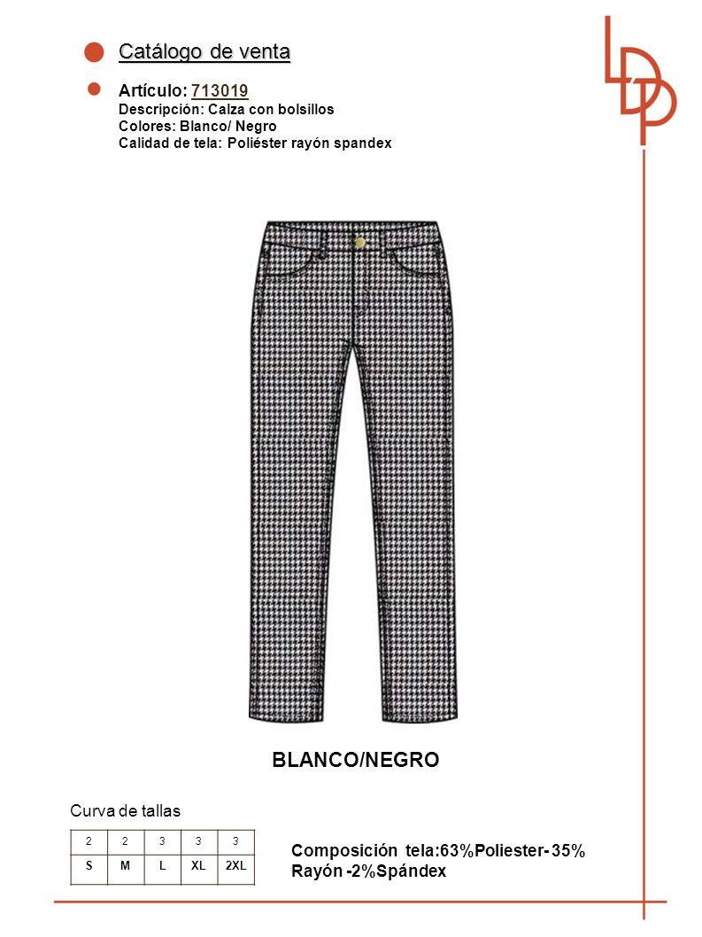 Catálogo de venta Artículo: 713019 Descripción: Calza con bolsillos Colores: Blanco/ Negro Calidad de tela: Poliéster rayón spandex Curva de tallas BLANCO/NEGRO Composición tela:63%Poliester- 35% Rayón -2%Spándex 22333 SMLXL2XL