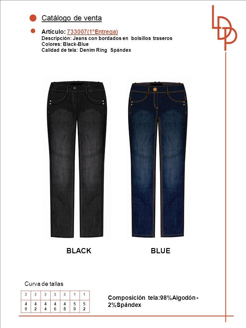 Catálogo de venta Artículo: 733007(1°Entrega) Descripción: Jeans con bordados en bolsillos traseros Colores: Black-Blue Calidad de tela: Denim Ring Spándex Curva de tallas BLACK Composición tela:98%Algodón - 2%Spándex 3333311 4040 42424 4646 4848 5050 5252 BLUE