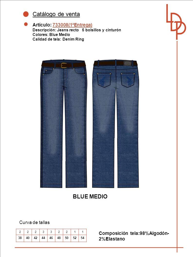 Catálogo de venta Artículo: 733008(1ªEntrega) Descripción: Jeans recto 5 bolsillos y cinturón Colores: Blue Medio Calidad de tela: Denim Ring Curva de tallas Composición tela:98%Algodón- 2%Elastano 222332211 384042444648505254 BLUE MEDIO