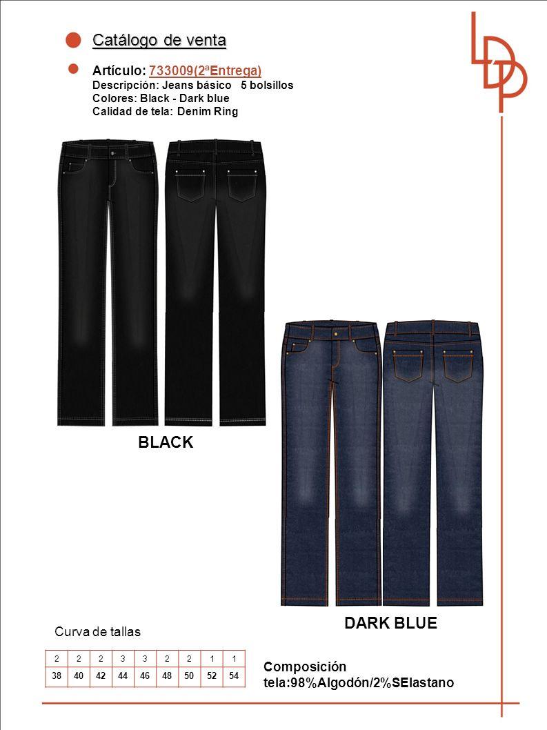 Catálogo de venta Artículo: 733009(2ªEntrega) Descripción: Jeans básico 5 bolsillos Colores: Black - Dark blue Calidad de tela: Denim Ring Curva de tallas Composición tela:98%Algodón/2%SElastano BLACK 222332211 384042444648505254 DARK BLUE