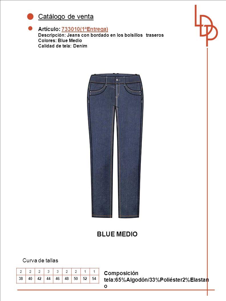 Catálogo de venta Artículo: 733010(1ªEntrega) Descripción: Jeans con bordado en los bolsillos traseros Colores: Blue Medio Calidad de tela: Denim Curva de tallas Composición tela:65%Algodón/33%Poliéster2%Elastan o 222332211 384042444648505254 BLUE MEDIO