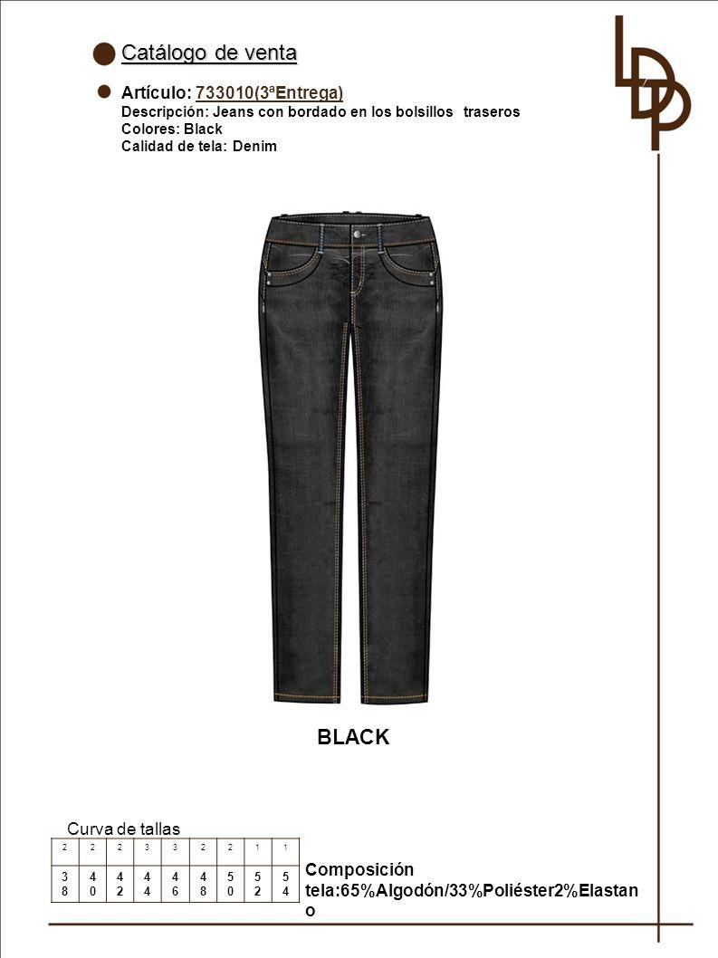 Catálogo de venta Artículo: 733010(3ªEntrega) Descripción: Jeans con bordado en los bolsillos traseros Colores: Black Calidad de tela: Denim Curva de tallas 222332211 3838 4040 42424 4646 4848 5050 5252 5454 BLACK Composición tela:65%Algodón/33%Poliéster2%Elastan o