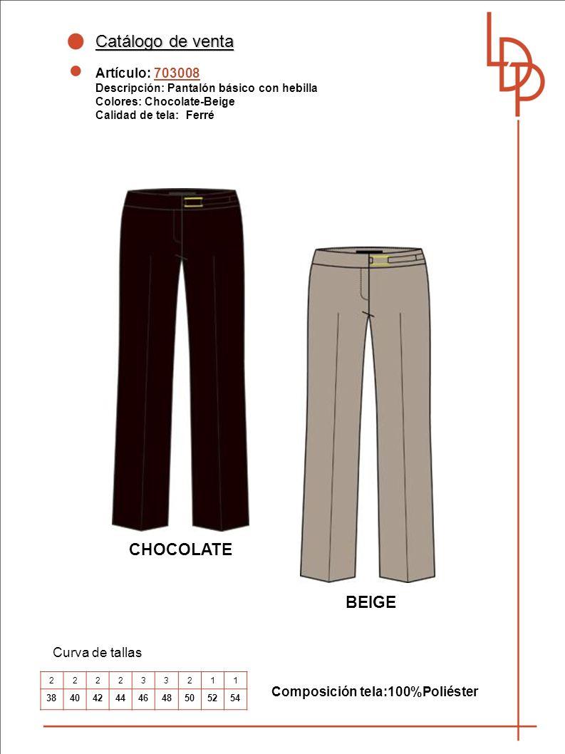 Catálogo de venta Artículo: 703008 Descripción: Pantalón básico con hebilla Colores: Chocolate-Beige Calidad de tela: Ferré Curva de tallas Composición tela:100%Poliéster CHOCOLATE BEIGE 222233211 384042444648505254