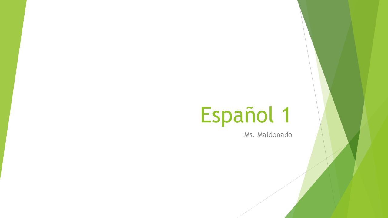 Español 1 Ms. Maldonado
