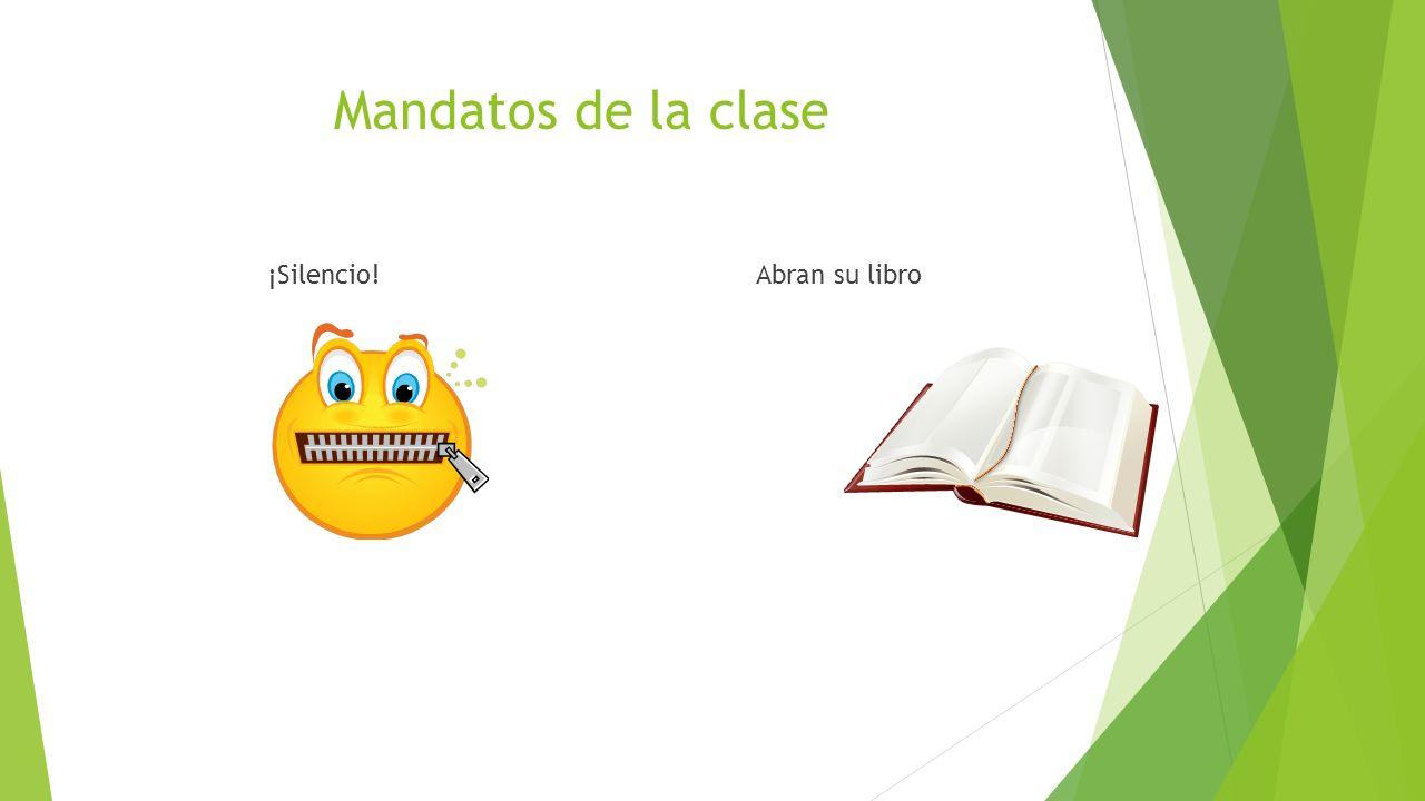 Mandatos de la clase ¡Silencio!Abran su libro