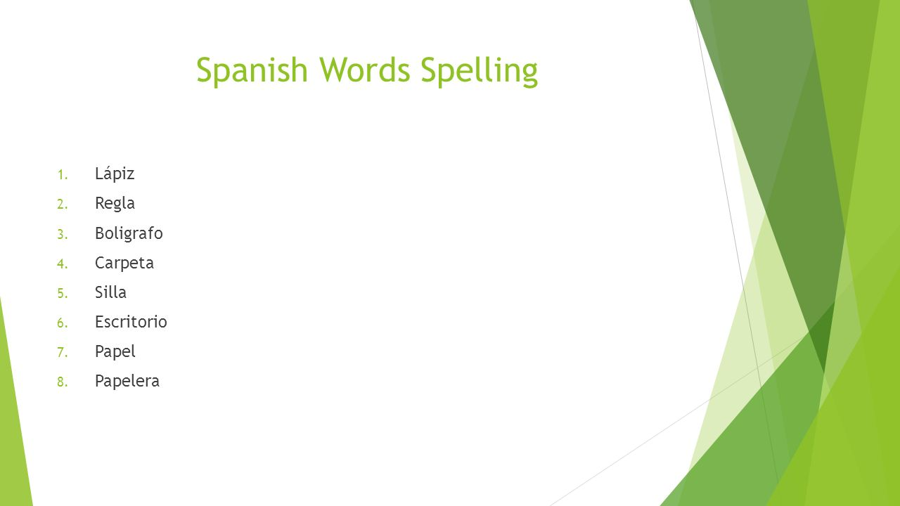 Spanish Words Spelling 1. Lápiz 2. Regla 3. Boligrafo 4.