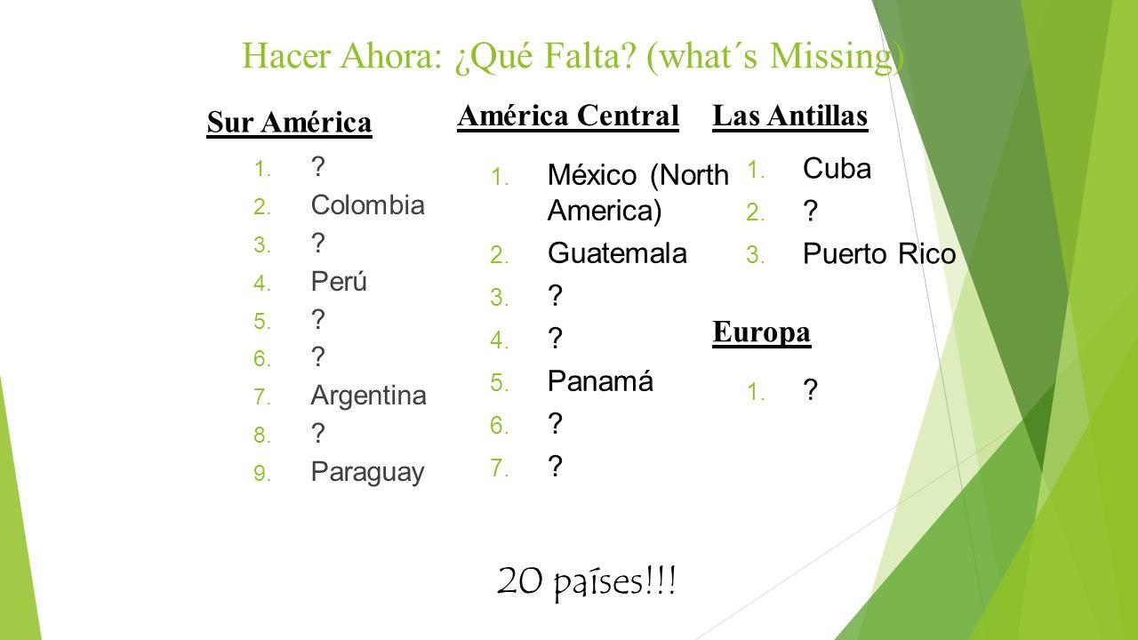 Hacer Ahora answers 1.Ecuador 2. Colombia 3. Venezuela 4.