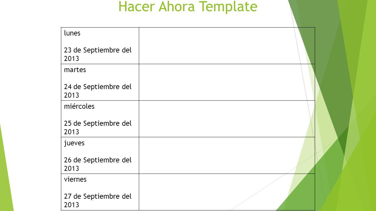 Hacer Ahora Template lunes 23 de Septiembre del 2013 martes 24 de Septiembre del 2013 miércoles 25 de Septiembre del 2013 jueves 26 de Septiembre del