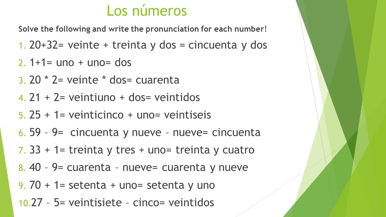 Los números Solve the following and write the pronunciation for each number.