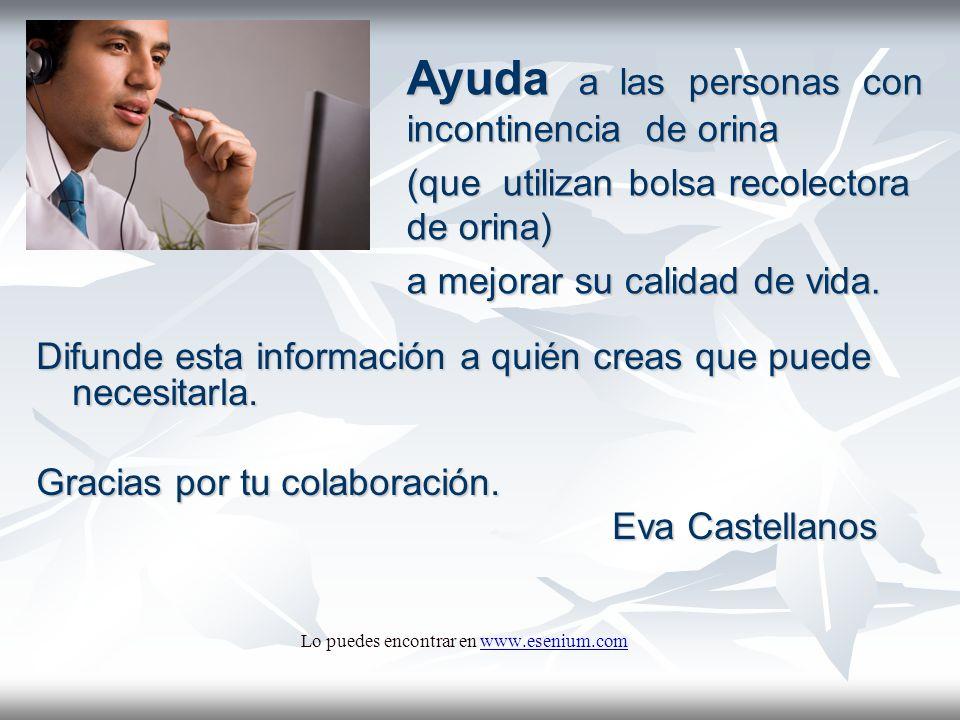 Difunde esta información a quién creas que puede necesitarla. Gracias por tu colaboración. Eva Castellanos Lo puedes encontrar en www.esenium.comwww.e