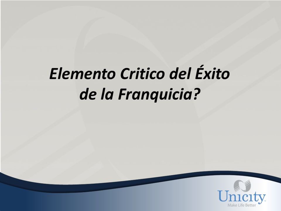 Elemento Critico del Éxito de la Franquicia?