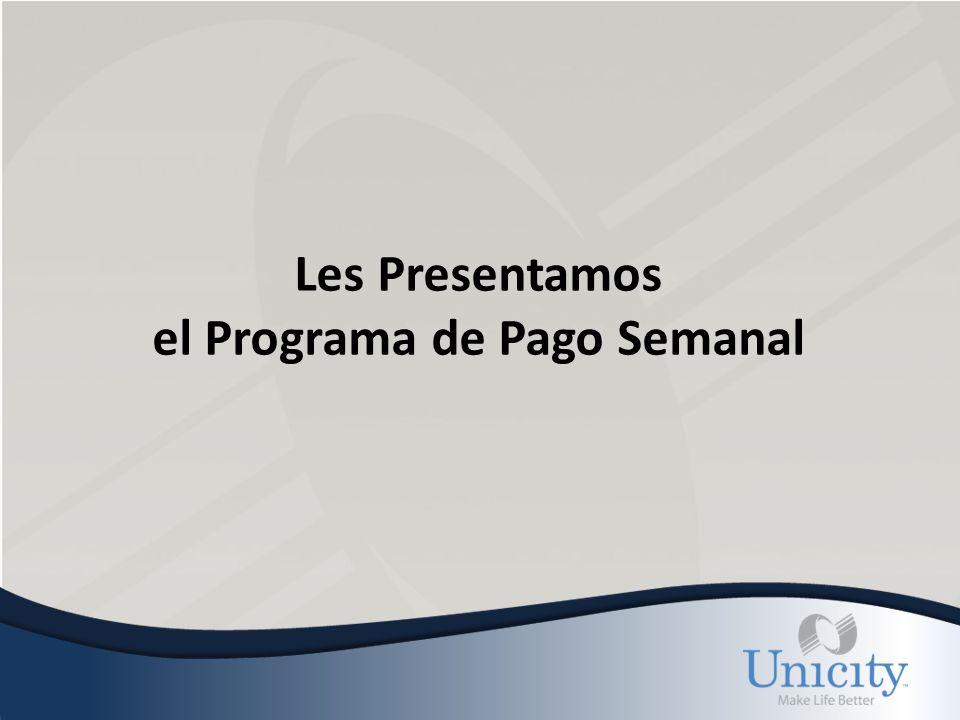 Les Presentamos el Programa de Pago Semanal