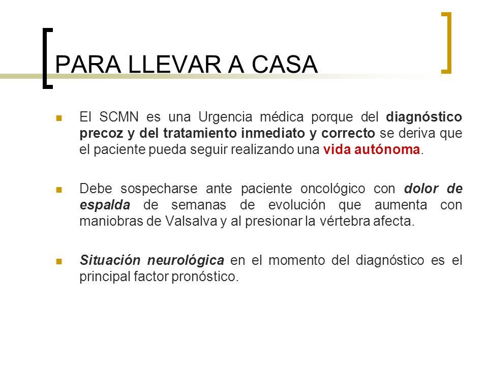 PARA LLEVAR A CASA El SCMN es una Urgencia médica porque del diagnóstico precoz y del tratamiento inmediato y correcto se deriva que el paciente pueda