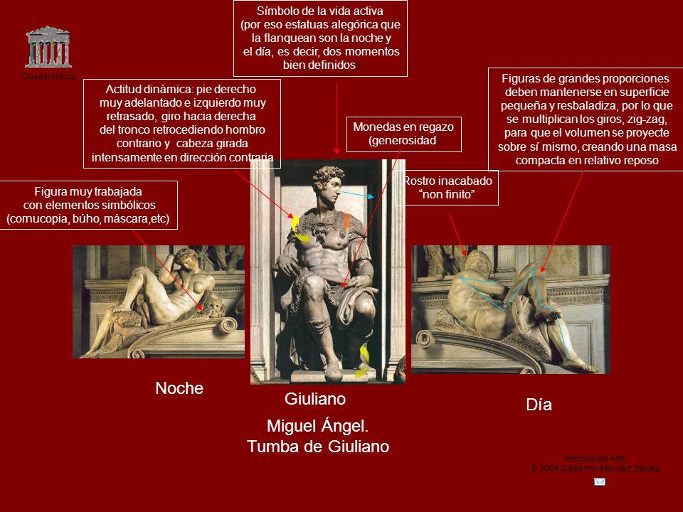 Claseshistoria Historia del Arte © 2006 Guillermo Méndez Zapata Noche Día Giuliano Miguel Ángel. Tumba de Giuliano Rostro inacabado non finito Figura