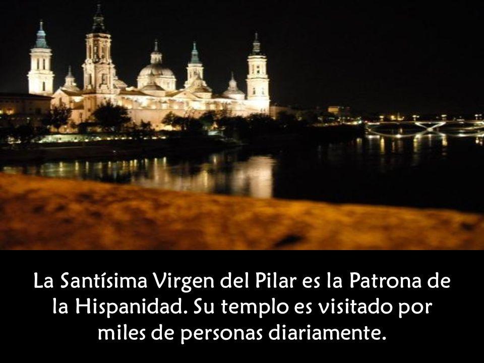 En España, sobre todo en Aragón, es muy conocida la plegaria: Bendita sea la hora en que la Virgen vino en carne mortal a Zaragoza .
