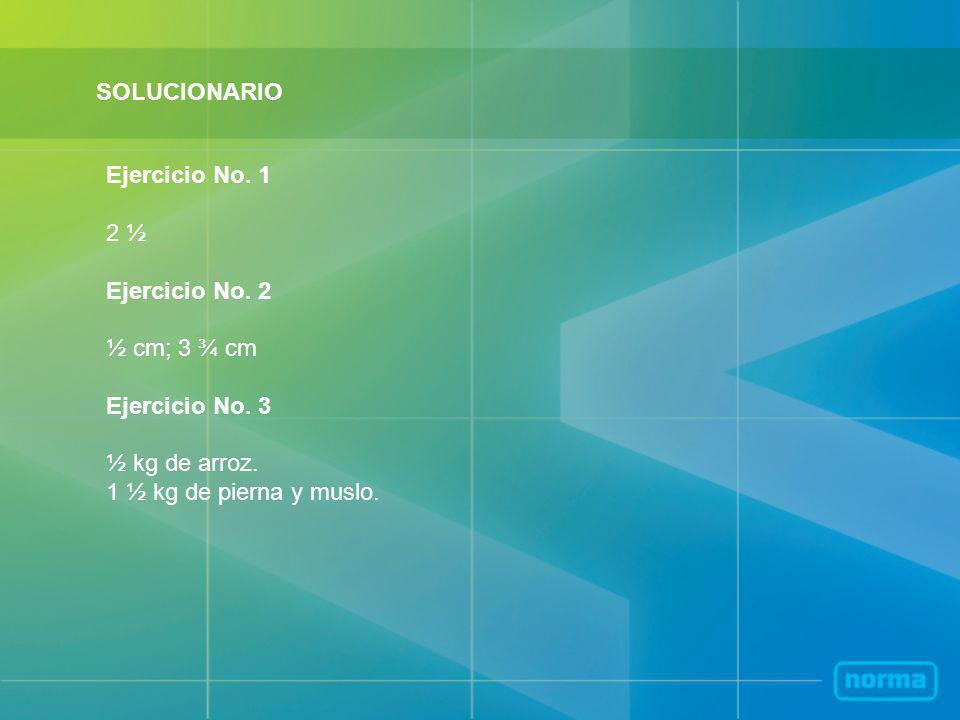SOLUCIONARIO Ejercicio No.1 2 ½ Ejercicio No. 2 ½ cm; 3 ¾ cm Ejercicio No.