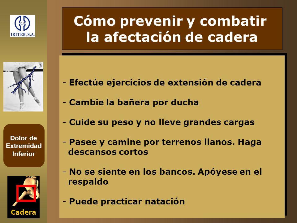 Dolor de Extremidad Inferior Cadera Cómo prevenir y combatir la afectación de cadera - Efectúe ejercicios de extensión de cadera - Cambie la bañera po