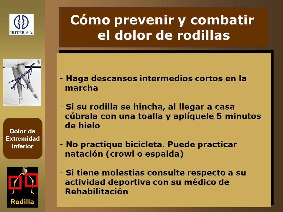 Dolor de Extremidad Inferior Rodilla Cómo prevenir y combatir el dolor de rodillas - Haga descansos intermedios cortos en la marcha - Si su rodilla se
