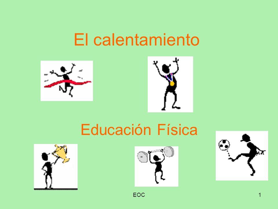 EOC1 El calentamiento Educación Física