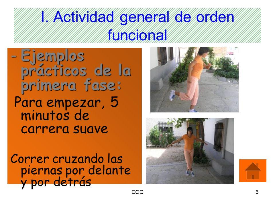 EOC5 I. Actividad general de orden funcional -Ejemplos prácticos de la primera fase: Para empezar, 5 minutos de carrera suave Correr cruzando las pier