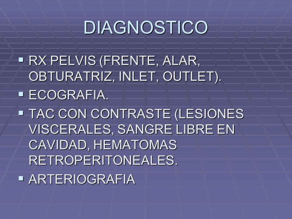 DIAGNOSTICO RX PELVIS (FRENTE, ALAR, OBTURATRIZ, INLET, OUTLET).