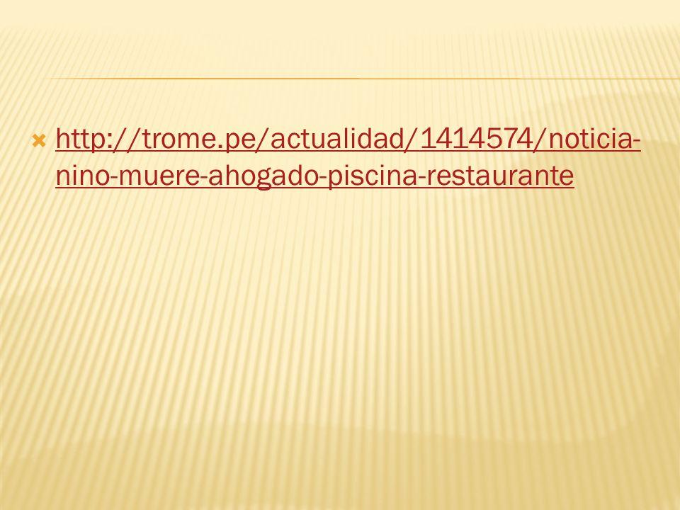 http://trome.pe/actualidad/1414574/noticia- nino-muere-ahogado-piscina-restaurante http://trome.pe/actualidad/1414574/noticia- nino-muere-ahogado-piscina-restaurante