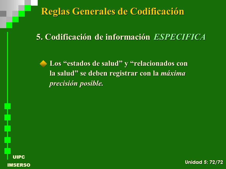 UIPC IMSERSO Los estados de salud y relacionados con la salud se deben registrar con la máxima precisión posible. 5. Codificación de información ESPEC