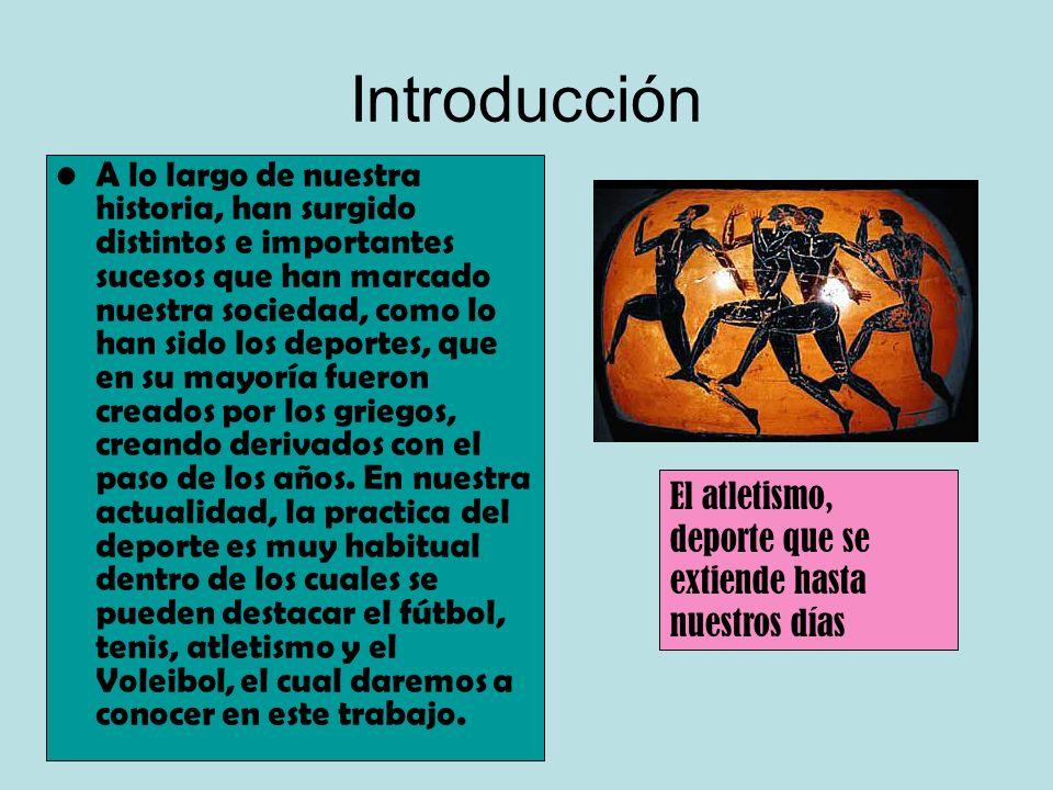 Introducción A lo largo de nuestra historia, han surgido distintos e importantes sucesos que han marcado nuestra sociedad, como lo han sido los deportes, que en su mayoría fueron creados por los griegos, creando derivados con el paso de los años.