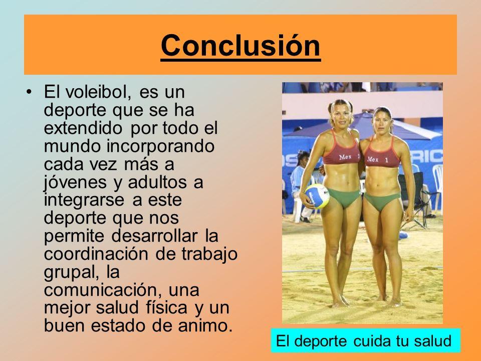 Conclusión El voleibol, es un deporte que se ha extendido por todo el mundo incorporando cada vez más a jóvenes y adultos a integrarse a este deporte