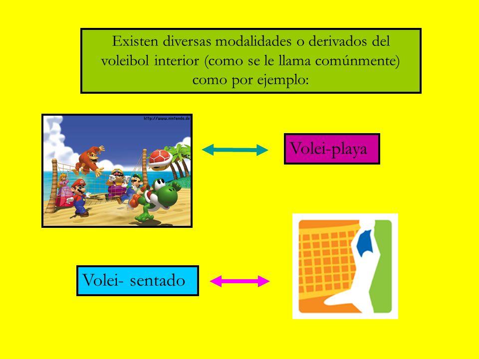Existen diversas modalidades o derivados del voleibol interior (como se le llama comúnmente) como por ejemplo: Volei-playa Volei- sentado