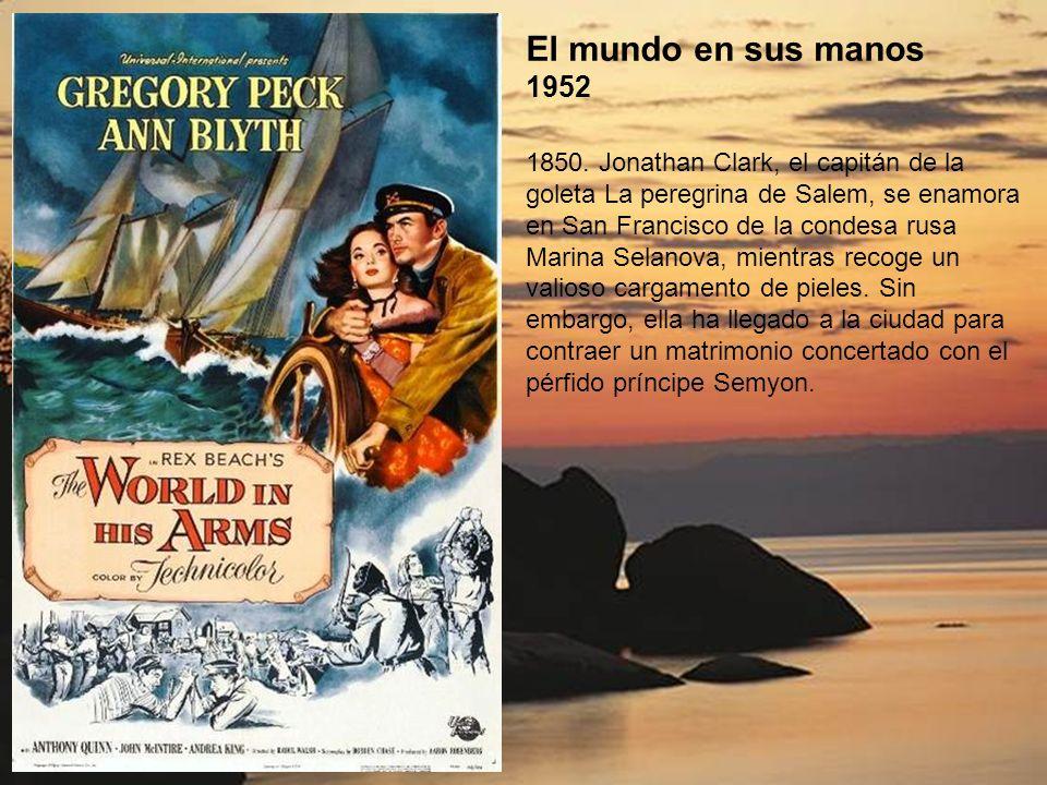 El hidalgo de los mares 1951 En el siglo XIX, el capitán inglés Horatio Hornblower atraviesa el Atlántico con su barco para ayudar a un enloquecido di